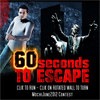 60 seconds to escape