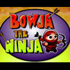 Bowja le Ninja - Factory Island