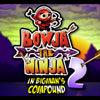 Bowja le Ninja 2 - Inside Bigman's Compound