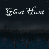 Ghost Hunt - Chasse aux fantômes